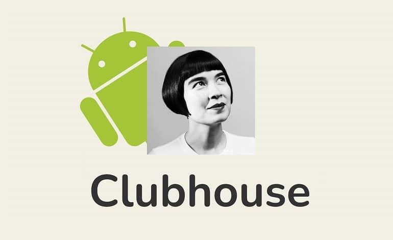 clubhouse android - نسخه اندروید کلاب هاوس به طور جهانی در دسترس قرار گرفت