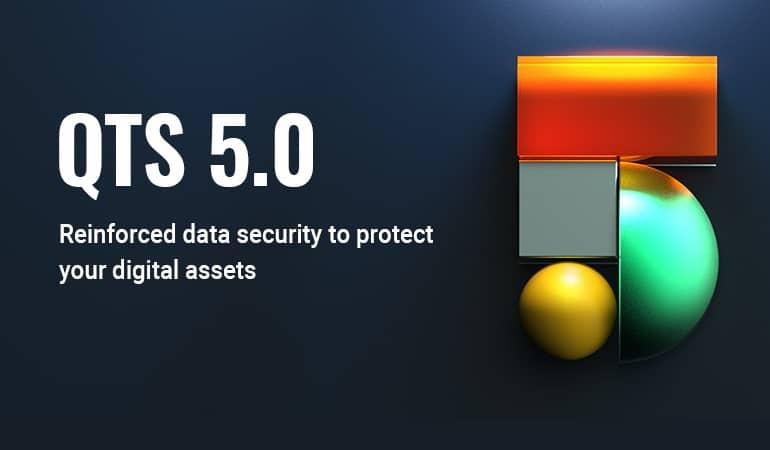 qts5.0 official PR999 en - کیونپ نسخه جدید نرم افزار QTS 5.0 را برای NAS منتشر کرد
